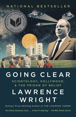 Going Clear: Scientology, Hollywood, and the Prison of Belief (Paperback) By Lawrence Wright