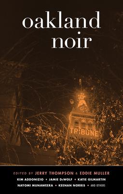 Oakland Noir (Akashic Noir) Cover Image