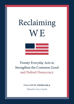 Reclaiming We: Twenty Everyday Acts to Strengthen the Common Good and Defend Democracy Cover Image