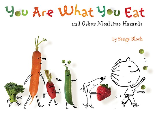 You Are What You Eat: And Other Mealtime Hazards Cover Image
