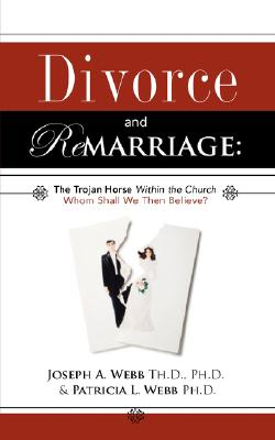Divorce and Remarriage: The Trojan Horse Within the Church Cover Image