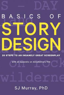 Basics of Story Design: 20 Steps to an Insanely Great Screenplay Cover Image