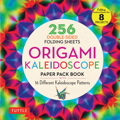 Origami Kaleidoscope Paper Pack Book: 256 Double-Sided Folding Sheets (Includes Instructions for 8 Models) Cover Image