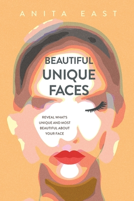 Beautiful Unique Faces: Reveal what's unique and most beautiful about your face Cover Image