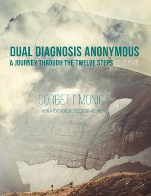 Dual Diagnosis Anonymous: A Journey Through the Twelve Steps Plus Five Cover Image