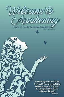 Welcome to Awakening: How to Be Free in the Human Experience Cover Image