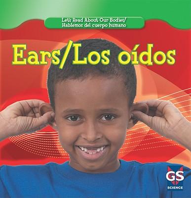 Ears/Los Oidos (Let's Read about Our Bodies/Hablemos del Cuerpo Humano) Cover Image