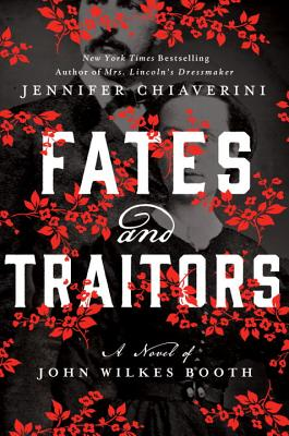 Fates and Traitors: A Novel of John Wilkes Booth Cover Image
