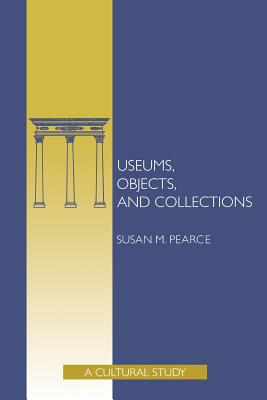 Museums, Objects, and Collections: A Cultural Study Cover Image