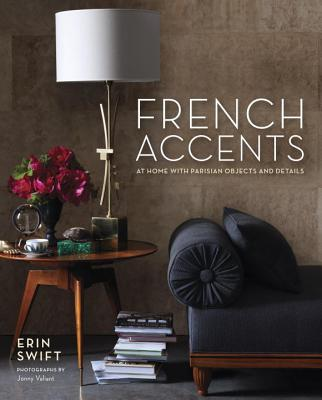 French Accents: At Home with Parisian Objects and Details Cover Image
