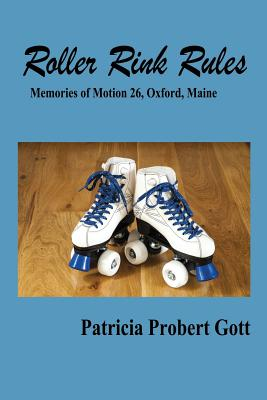 Roller Rink Rules: Memories of Motion 26, Oxford, Maine Cover Image