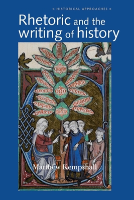 Rhetoric and the Writing of History, 400-1500 Cover