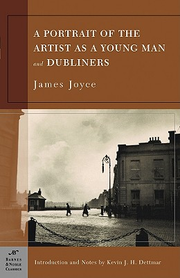 A Portrait of the Artist as a Young Man and Dubliners (Barnes & Noble Classics Series) Cover