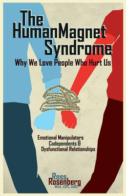 Human Magnet Syndrome: Why We Love People Who Hurt Us Cover Image