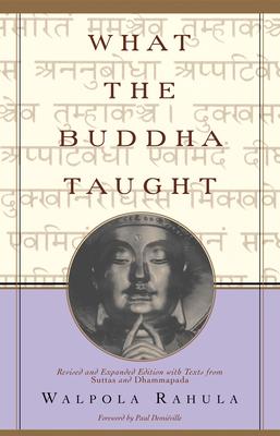 What the Buddha Taught: Revised and Expanded Edition with Texts from Suttas and Dhammapada Cover Image