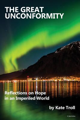 The Great Unconformity: Reflections on Hope in an Imperiled World Cover Image
