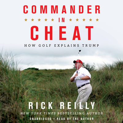 Commander in Cheat Lib/E: How Golf Explains Trump Cover Image