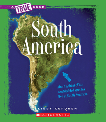 South America (A True Book: Geography: Continents) Cover Image