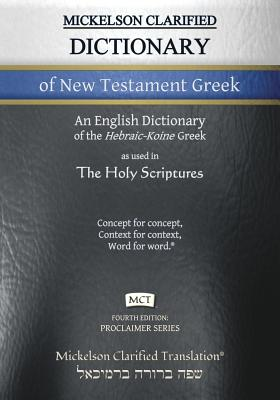 Cover for Mickelson Clarified Dictionary of New Testament Greek, MCT