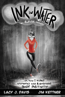 Ink in Water: An Illustrated Memoir (Or, How I Kicked Anorexia's Ass and Embraced Body Positivity) Cover Image