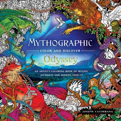 Mythographic Color and Discover: Odyssey: An Artist's Coloring Book of Mythic Journeys and Hidden Objects Cover Image