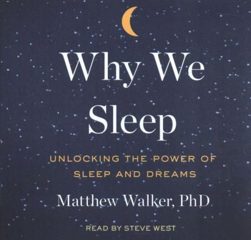 Why We Sleep: Unlocking the Power of Sleep and Dreams Cover Image
