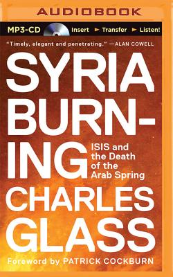 Syria Burning: Isis and the Death of the Arab Spring Cover Image
