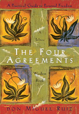 The Four Agreements: A Practical Guide to Personal Freedom Cover Image