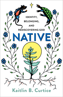 Native: Identity, Belonging, and Rediscovering God Cover Image