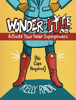 Wonder-Full: Activate Your Inner Superpowers--No Cape Required Cover Image