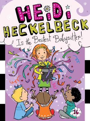 Heidi Heckelbeck Is the Bestest Babysitter! Cover Image