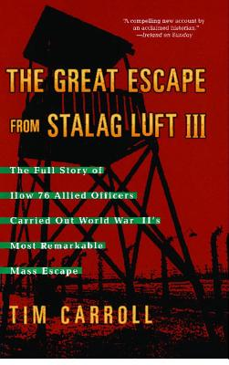 The Great Escape from Stalag Luft III: The Full Story of How 76 Allied Officers Carried Out World War II's Most Remarkable Mass Escape Cover Image