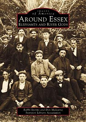 Around Essex:: Elephant and River Gods (Images of America) Cover Image