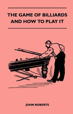The Game of Billiards and How to Play It Cover Image