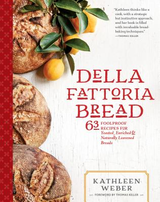 Della Fattoria Bread: 63 Foolproof Recipes for Yeasted, Enriched & Naturally Leavened Breads Cover Image