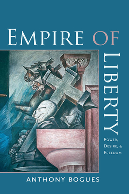 Empire of Liberty: Power, Desire, and Freedom Cover Image