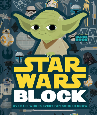 Star Wars Block: Over 100 Words Every Fan Should Know by Lucasfilm Ltd.