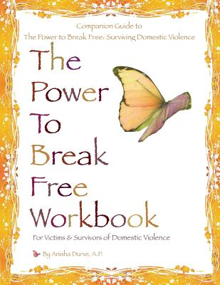 The Power to Break Free Workbook: For Victims & Survivors of Domestic Violence Cover Image