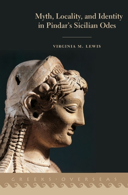Cover for Myth, Locality, and Identity in Pindar's Sicilian Odes (Greeks Overseas)