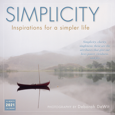 2021 Simplicity -- Inspirations for a Simpler Life 16-Month Wall Calendar Cover Image