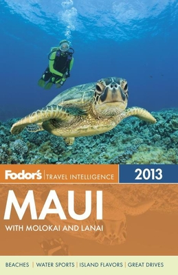 Fodor's Maui 2013: with Molokai and Lanai Cover Image