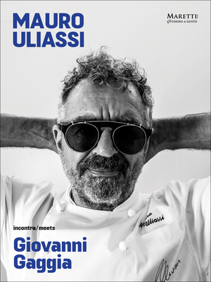 Mauro Uliassi Meets Giovanni Gaggia: Art - Food - Cooking Cover Image