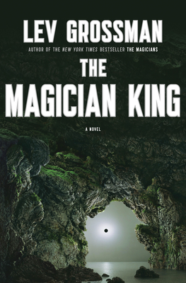 The Magician King: A Novel (Magicians Trilogy) Cover Image
