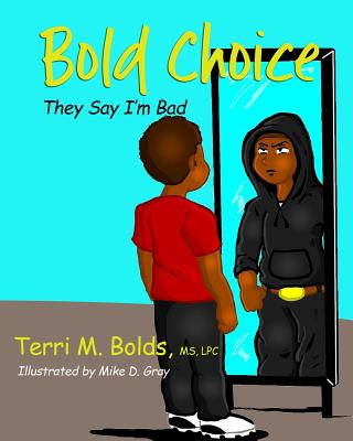 Bold Choice: They Say I'm Bad Cover Image