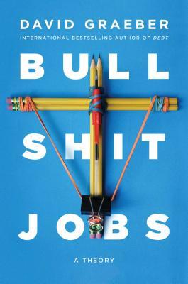 Bullshit Jobs: A Theory Cover Image