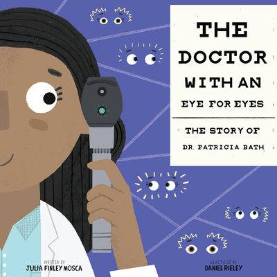 The Doctor with an Eye for Eyes: The Story of Dr. Patricia Bath (Amazing Scientists #2) Cover Image
