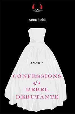 Confessions of a Rebel Debutante Cover