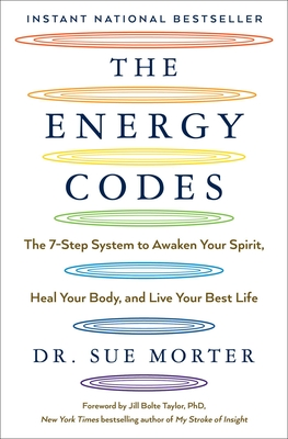The Energy Codes: The 7-Step System to Awaken Your Spirit, Heal Your Body, and Live Your Best Life Cover Image