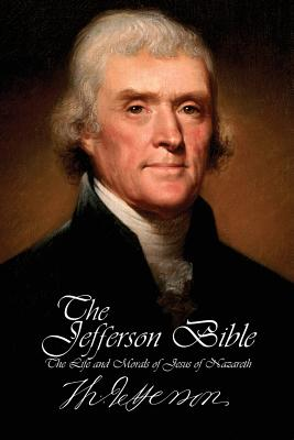 Cover for The Jefferson Bible - The Life and Morals of Jesus of Nazareth