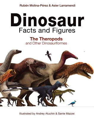Dinosaur Facts and Figures: The Theropods and Other Dinosauriformes Cover Image